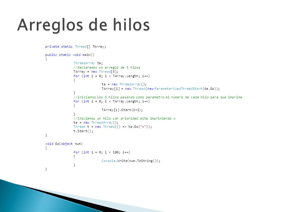 Arreglos de hilos private static Thread[] TArray;